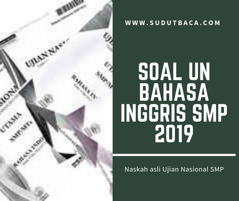 Download Soal Un Bahasa Inggris Smp Tahun 2018 2019 Sudut Baca