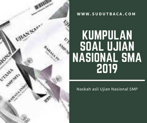 Download Kumpulan Soal Ujian Nasional Un Sma 2019 Sudut Baca
