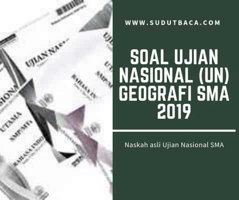Download Soal Un Geografi Sma Tahun 2019 Sudut Baca